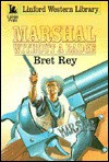 Marshal Without a Badge - Bret Rey