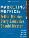 By Paul W. Farris Marketing Metrics: 50+ Metrics Every Executive Should Master (1st Edition) - Paul W. Farris