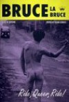 Bruce La Bruce: Ride, Queer, Ride! - Bruce Labruce