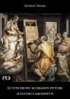Le vite dei più eccellenti pittori, scultori e architetti: 9 (Classici) (Italian Edition) - Giorgio Vasari