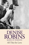 All This For Love - Denise Robins