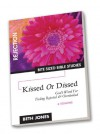 Kissed or Dissed: God's Word for Feeling Overlooked and Rejected - Beth Jones