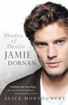 Jamie Dornan: Shades of Desire - Alice Montgomery