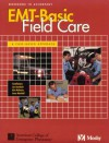 EMT-Basic Field Care: A Case-Based Approach Workbook - American College of Emergency Physicians, Jon R. Krohmer
