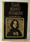 True Ghost Stories - Isabella Taves