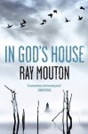 In God's House: A Novel About the Greatest Scandal of Our Time - Ray Mouton