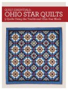 Ohio Star Quilts: 5 Quilts Using the Traditional Ohio Star Block - Maggie Ball