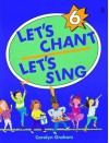 Let's Chant, Let's Sing 6 Book: Sb 6 - Carolyn Graham