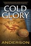 Cold Glory (Nick Journey and Meg Tolman) - B. Kent Anderson