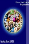 Future Health Now Encyclopedia - Carolyn Dean