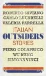 Outsiders - Roberto Saviano, Carlo Lucarelli, Valeria Parrella, Piero Colaprico, Wu Ming, Simona Vinci