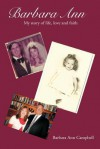 Barbara Ann: The Story of Life, Love and Faith - Barbara Campbell