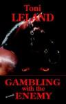 Gambling with the Enemy - Toni Leland