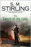 The Sword of the Lady (Emberverse Series #6) - S.M. Stirling