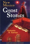 New Mexico Ghost Stories - Antonio R. Garcez
