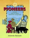 Pioneers: Nature, Life & Times, & American Geography (Unit Study Adventure) - Amanda Bennett