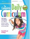 The Complete Daily Curriculum for Early Childhood: Over 1200 Easy Activities to Support Multiple Intelligences and Learning Styles - Pam Schiller, Pat Phipps
