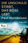 Die Unschuld stirbt, das Böse lebt - Paul Mendelson, Jürgen Bürger