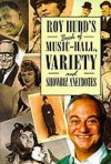 Roy Hudd's Book Of Music Hall, Variety And Showbiz Anecdotes - Roy Hudd