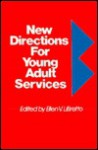 New Directions for Young Adult Services - Ellen V. Libretto