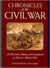 Chronicles of the Civil War: An Illustrated Almanac and Encyclopedia of America's Bloodiest War - John Bowman