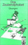 Übungen mit integriertem Druckschriftlehrgang (Das Zauberalphabet) - Birgitta Reddig-Korn