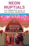 Neon Nuptials: The Complete Guide to Las Vegas Weddings - Ken Van Vechten