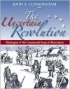 The Uncertain Revolution: Washington and the Continental Army at Morristown - John T. Cunningham