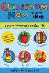 Classroom Mom Deck: A School Volunteer's Survival Kit - Lisa McGuinness