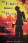 The Heart Behind the Hero - Karen Yoder, Curt Yoder, Gordon Graham