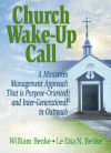 Church Wake-Up Call: A Ministries Management Approach That Is Purpose-Oriented and Inter-Generational in Outreach - William Benke, Le Etta Benke, David L. Loudon