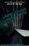 Laser House on the Prairie - David W. Barbee