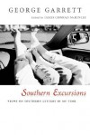 Southern Excursions: Views on Southern Letters in My Time - George P. Garrett