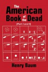 The American Book of the Dead Part I & II - Henry Baum