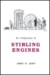 An Introduction to Stirling Engines - James Senft