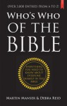 Who's Who of the Bible: Over 3,000 Entries from A to Z! - Martin H. Manser, Debra Reid