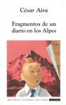 Fragmentos de un diario en los Alpes - César Aira