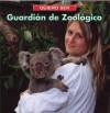 Quiero Ser Guardian de Zoologico = I Want to Be a Zookeeper - Dan Liebman