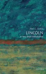 Lincoln: A Very Short Introduction (Very Short Introductions) - Allen C. Guelzo
