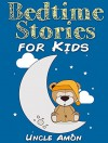 Books for Kids: Bedtime Stories for Kids (Bedtime Stories For Kids Ages 4-8): Short Stories for Kids, Kids Books, Bedtime Stories For Kids, Children Books, ... (Fun Time Series for Beginning Readers) - Uncle Amon