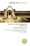 Junkie (Novel) - Frederic P. Miller, Agnes F. Vandome, John McBrewster