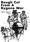Rough Cut From A Bygone War - Bert Quint
