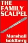 The Family Scalpel - Marshall Goldberg