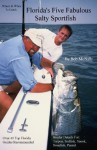 Catching Florida's Fabulous Five Saltwater Fish [article] (Fishing In Florida) - Bob McNally