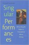 Singular Performances: Reinscribing the Subject in Francophone African Writing - Michael Syrotinski