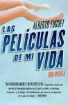 Las películas de mi vida: Una novela - Alberto Fuguet