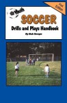 Youth Soccer Drills and Plays Handbook - Bob Swope