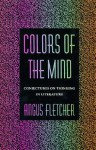 Colors of the Mind: Conjectures on Thinking in Literature - Angus Fletcher