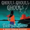 Ghouls, Ghouls, Ghouls - Victoria Laurie, Eileen Stevens