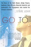 Go to: The Story of the Math Majors, Bridge Players, Engineers, Chess Wizards, Maverick Scientists, and Ico - Steve Lohr